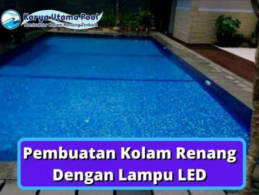 Pembuatan Kolam Renang Dengan Lampu LED