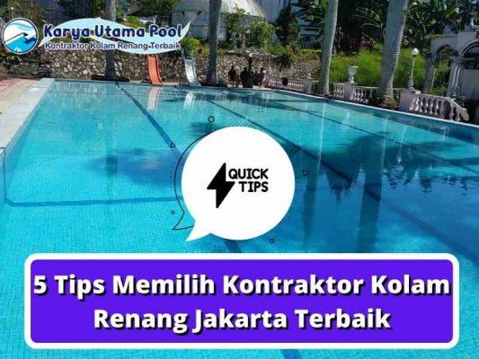 5 Tips Memilih Kontraktor Kolam Renang Jakarta Terbaik